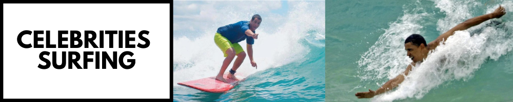 WHICH CELEBRITIES CAN SURF?