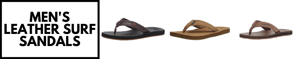 7 MOST COMFORTABLE LEATHER SURF SANDALS.